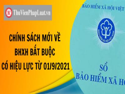 Chính sách mới về BHXH bắt buộc có hiệu lực từ 01/9/2021